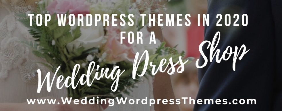 Top Wordpress Themes to create a Wedding Dress shop