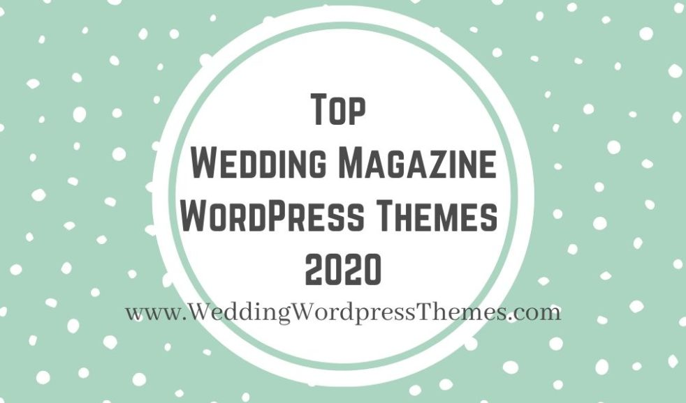 Top Wedding Magazine WordPress Themes 2020