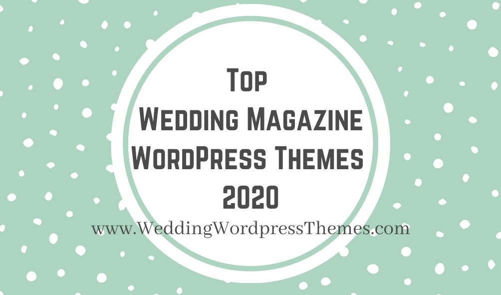 Top Wedding Magazine WordPress Themes 2020