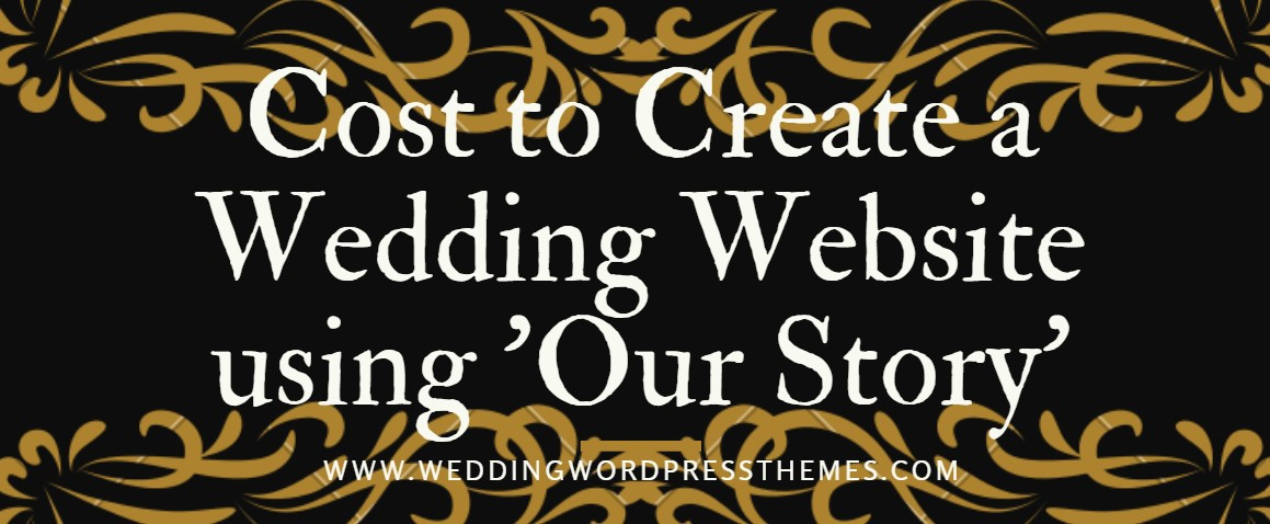 Cost to create wedding website using Our Story