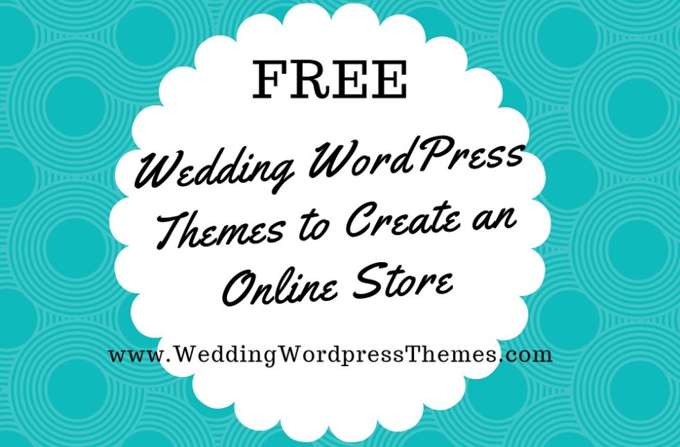 Free Wedding WordPress Themes to create an online store