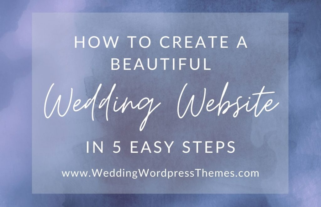 How to Create a Wedding Website in 5 Easy Steps